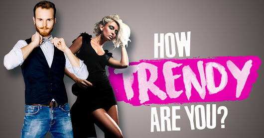 Are You Cool, Trendy, Or Popular?