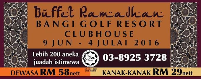 Buffet Ramadan 2016 Bangi Golf Resort