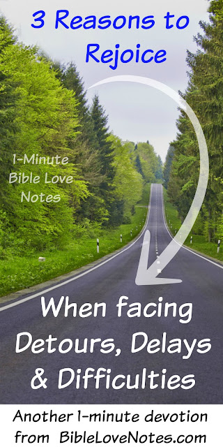 3 Reasons to Rejoice When Faced With Detours, Delays & Difficulties