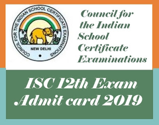 ISC Online Admit card 2019, ISC 12th Hall ticket 2019 Download, ISC 12th Admit card 2019 Download