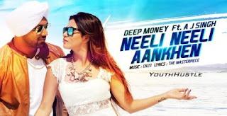 Neeli Neeli Aankhen by Deep Money Feat. AJ Singh
