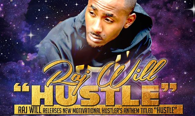"""Raj Will releases new motivational hustler's anthem titled """"Hustle"""""""