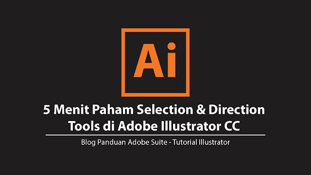 Paham Selection Tools Dan Direction Tools di  Adobe Illustrator Versi Terbaru  5 Menit Paham Selection Tools Dan Direction Tools di Adobe Illustrator Versi Terbaru