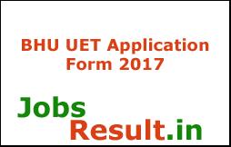 BHU UET Application Form 2017