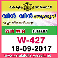 KERALA LOTTERY, kl result yesterday,lottery results, lotteries results, keralalotteries, kerala lottery, keralalotteryresult, kerala lottery result, kerala lottery result   live, kerala lottery results, kerala lottery today, kerala lottery result today, kerala lottery results today, today kerala lottery result, kerala lottery result 18-9-2017, Win   Win lottery results, kerala lottery result today Win Win, Win Win lottery result, kerala lottery result Win Win today, kerala lottery Win Win today result, Win Win   kerala lottery result, WIN WIN LOTTERY W 427 RESULTS 18-9-2017, WIN WIN LOTTERY W 427, live WIN WIN LOTTERY W-427, Win Win lottery, kerala lottery   today result Win Win, WIN WIN LOTTERY W-427, today Win Win lottery result, Win Win lottery today result, Win Win lottery results today, today kerala lottery result   Win Win, kerala lottery results today Win Win, Win Win lottery today, today lottery result Win Win, Win Win lottery result today, kerala lottery result live, kerala   lottery bumper result, kerala lottery result yesterday, kerala lottery result today, kerala online lottery results, kerala lottery draw, kerala lottery results, kerala state   lottery today, kerala lottare, keralalotteries com kerala lottery result, lottery today, kerala lottery today draw result, kerala lottery online purchase, kerala lottery   online buy, buy kerala lottery online