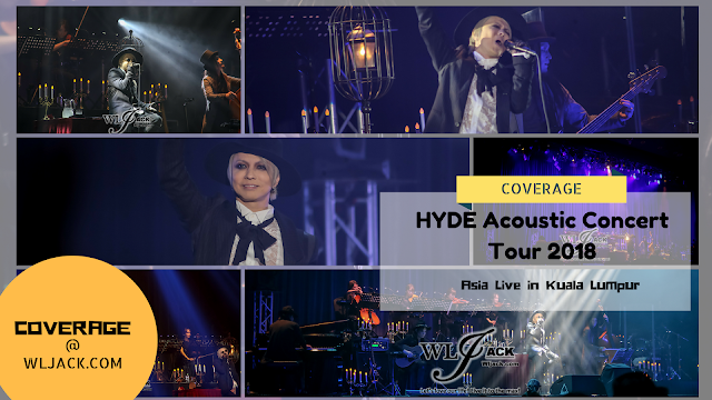 [Coverage] HYDE Acoustic Concert Tour 2018 黒ミサ Asia Live in Kuala Lumpur