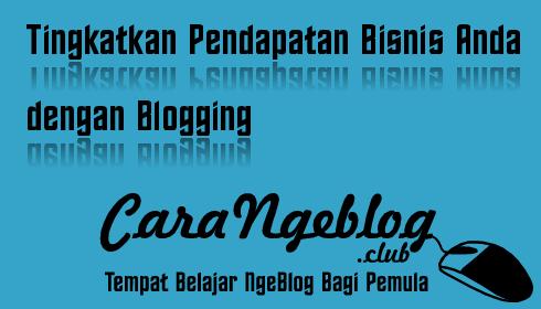 Tingkatkan Pendapatan Bisnis Anda dengan Blogging