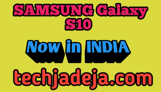 Samsung Galaxy S10, launched in India