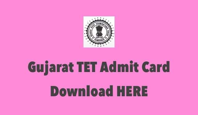 Gujarat TET Admit Card Download Hall Ticket/Call Letter