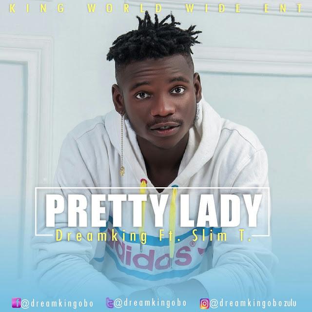 New Music: Dream King Ft. Slim T - Pretty Lady