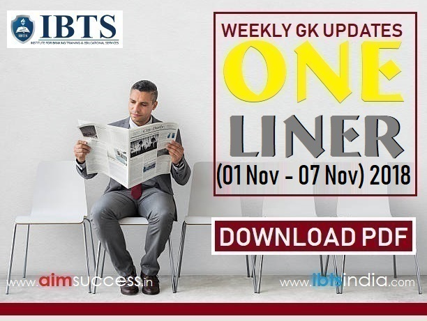 Weekly Current Affairs One Liners (01 November - 07 November) 2018: Download Now