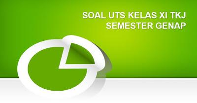 Download Soal UTS Semester Genap Kelas XI TKJ