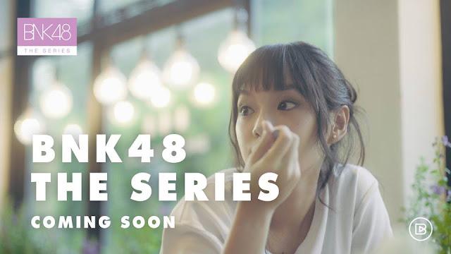 Digandeng BreadThink, BNK48 Hadirkan 'BNK48 The Series'