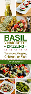 Basil Vinaigrette for Drizzling on Tomatoes, Veggies, Chicken, or Fish found on KalynsKitchen.com