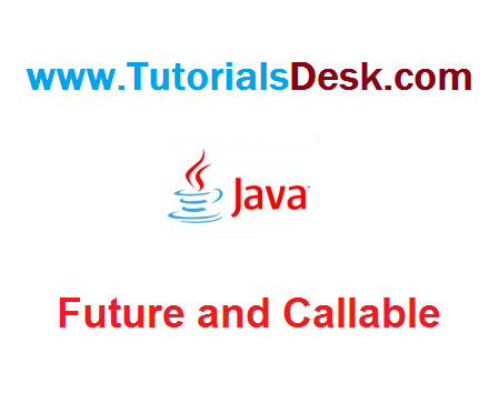 Future and Callable in Java Tutorial with examples