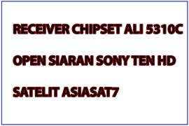 Daftar Receiver Chipset Ali 5310C Bisa Open Sony Ten Hd Asiasat7