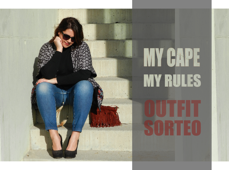 MY CAPE, MY RULES · OUTFIT - SORTEO
