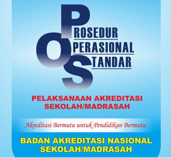 Download Buku Prosedur Operasional Standar (POS) Pelaksanaan Akreditasi Sekolah/Madrasah Tahun 2016-2017 Format PDF