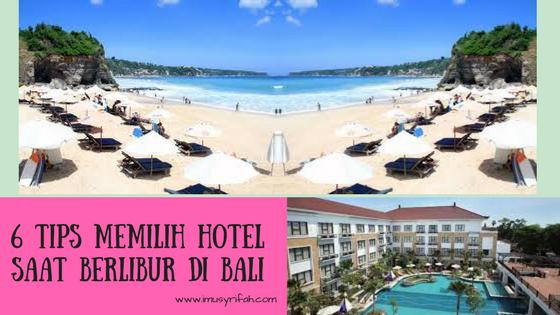 6 HAL YANG HARUS KAMU PERTIMBANGKAN SAAT MEMILIH HOTEL DI BALI