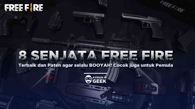 8 Senjata Free Fire Terbaik Supaya Selalu BOOYAH!