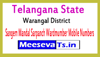 Sangem Mandal Sarpanch Wardmumber Mobile Numbers Part 2 List Warangal District in Telangana State