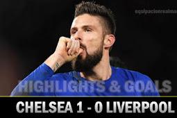 Cuplikan Gol Chelsea vs Liverpool 6 Mei 2018