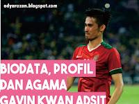Biodata,  Profil dan Agama Gavin Kwan Adsit