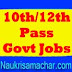 10th 12th Pass Govt Jobs 2018 - 141199 Vacancies Opening