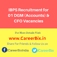 IBPS Recruitment for 01 DGM (Accounts) & CFO Vacancies