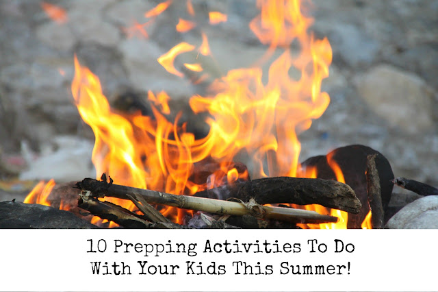 10 Prepping Activities To Do With Your Kids This Summer!