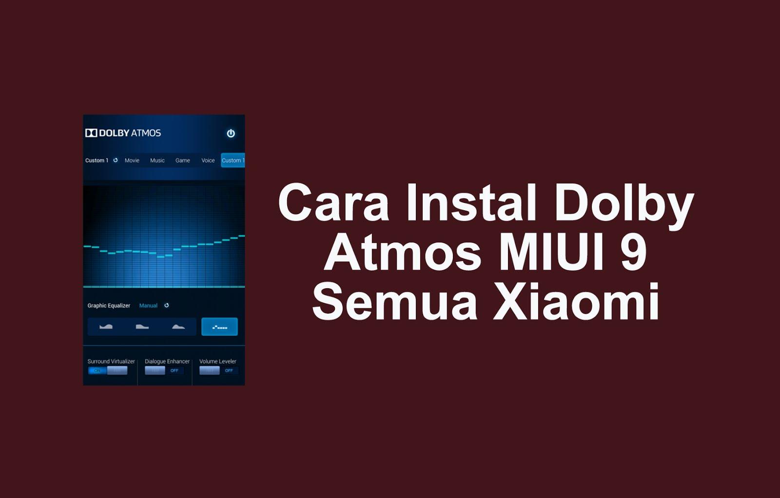 Cara Instal Dolby Atmos MIUI 9 Xiaomi
