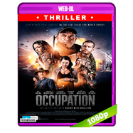 Occupation (2018) WEB-DL 1080p Audio Ingles 5.1 Subtitulada