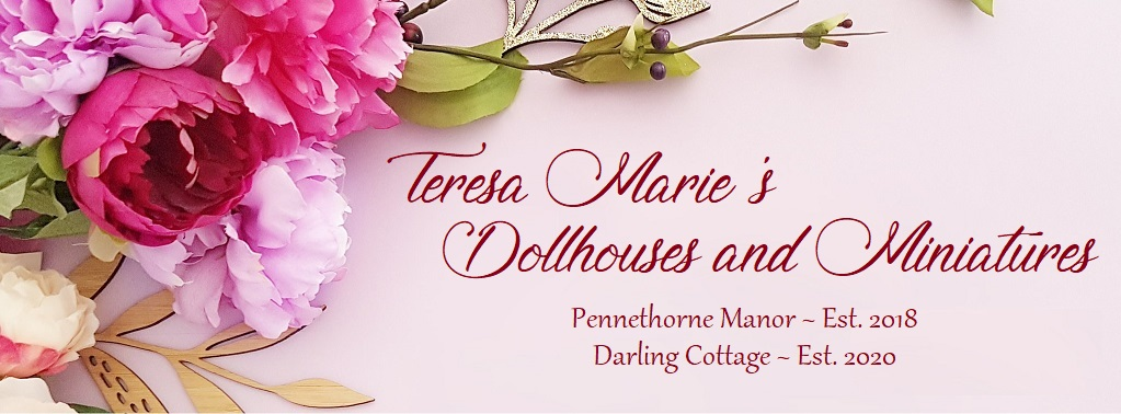 Teresa Marie's Dollhouses and Miniatures