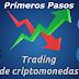 Trading o intercambio de Criptomonedas - Primeros pasos