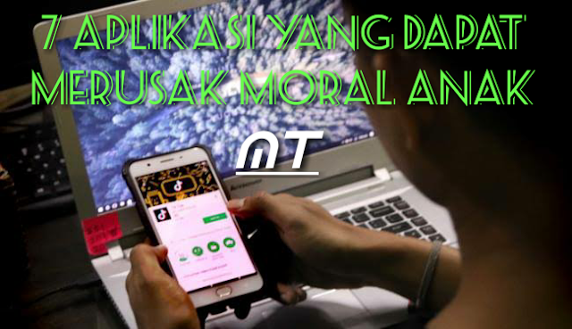 Aplikasi Yang Dapat Merusak Moral Anak