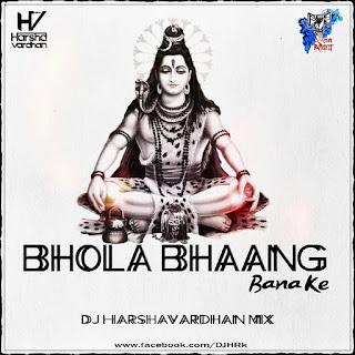 Bhola-Bhang-Bana-Ke-Dj-Harshavardhan-Mix