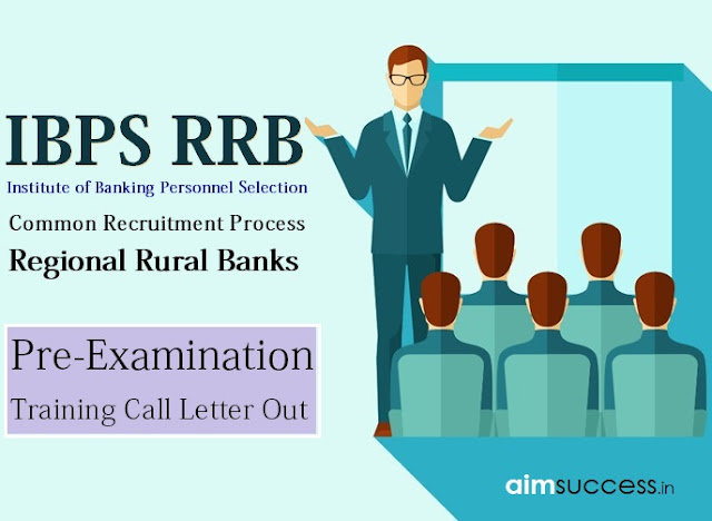 IBPS CRP RRBs-VII Pre-Examination Training Call Letter Out