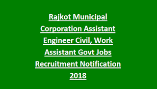 Rajkot Municipal Corporation Assistant Engineer Civil, Work Assistant Govt Jobs Recruitment Notification 2018