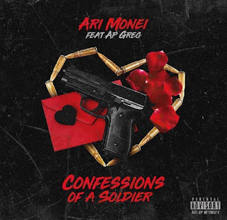 New Music: Ari Monei - Confessions Of A Soldier Featuring AP Greg