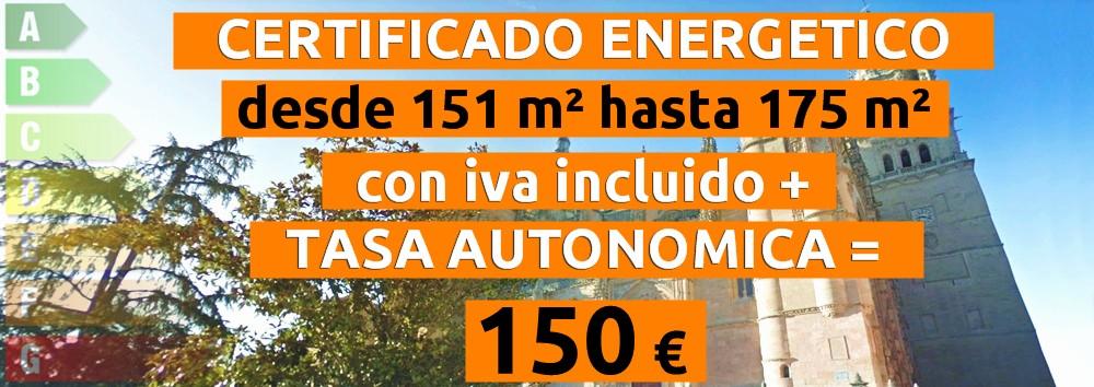 certificado y tasa 151 hasta 175 m2 = 150 €