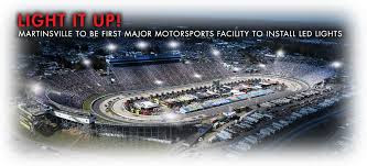 Martinsville Speedway To Be First Major Motorsports Facility to Install LED Lights #NASCAR