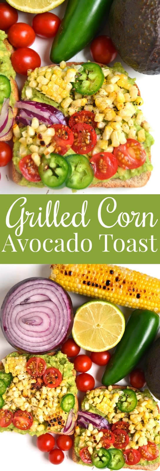 Grilled Corn Avocado Toast features mashed avocado with garlic and lime juice on toast with grilled corn, sliced tomatoes, jalapenos and red onion for a delicious meal or snack! www.nutritionistreviews.com