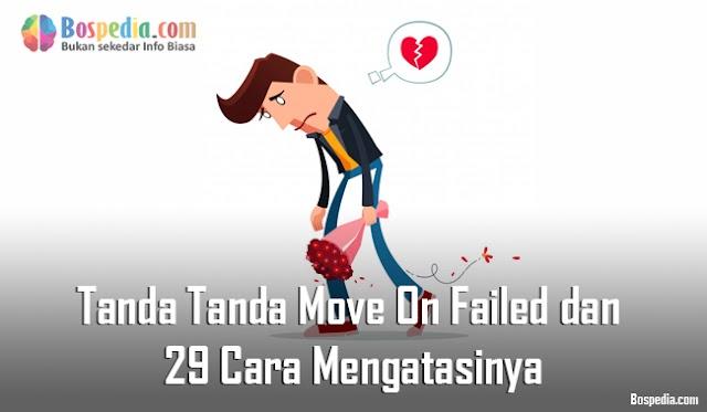Tanda Tanda Move On Failed Dan 29 Cara Terbaik Mengatasinya