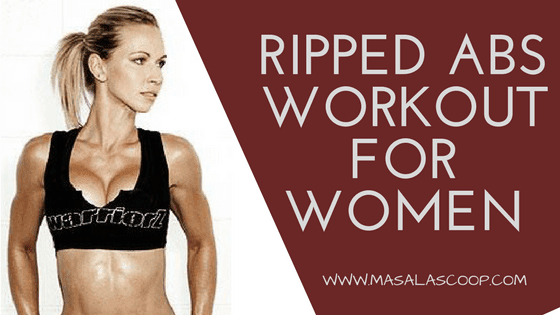 The Simple Yet Easy Ripped Abs Workout Specially Designed For Women's.