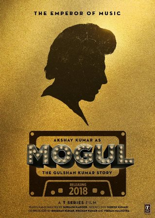 Mogul biopic of gulshan kumar next upcoming movie first look, Poster of Akshay Kumar download first look Poster, release date