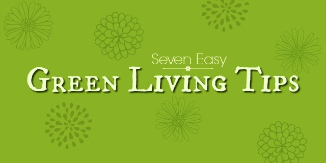 7 Green Living Tips To Start your Year Off Right