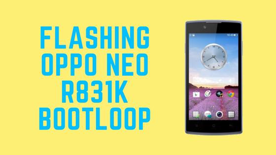 Cara Flashing Oppo Neo 3 R831K Bootloop Terbaru