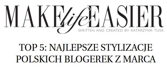https://makelifeeasier.pl/moda-i-styl/top-5-najlepsze-stylizacje-polskich-blogerek-z-marca-2/