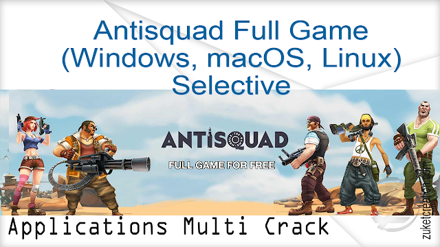 Antisquad Full Game (Windows, macOS, Linux) Selective