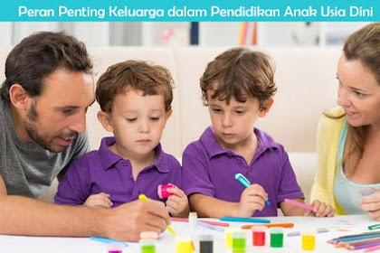 Peran Penting Keluarga dalam Pendidikan Anak Usia Dini